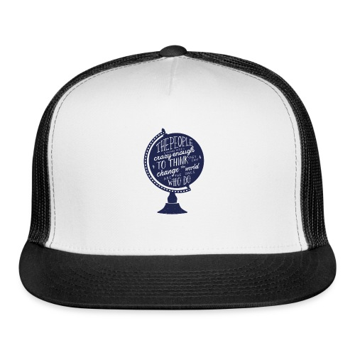 change the world - Trucker Cap