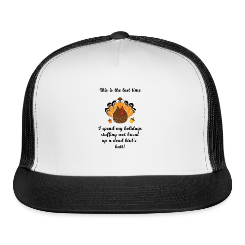 Funny Turkey Christmas Thanksgiving - Trucker Cap