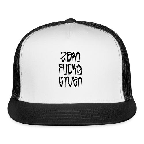 Zero Fucks Given - Trucker Cap