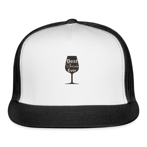 Alcohol Shrink Is The Best Shrink - Trucker Cap