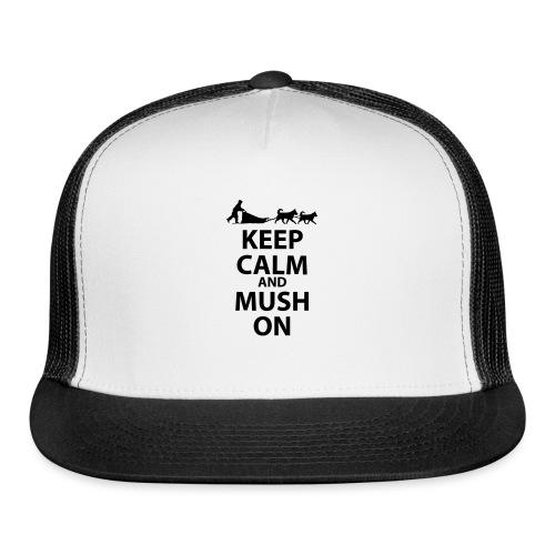 Keep Calm & MUSH On - Trucker Cap