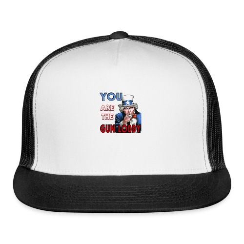 YOU Are The Gun Lobby - Trucker Cap