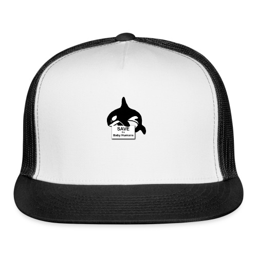Save the Baby Humans - Trucker Cap