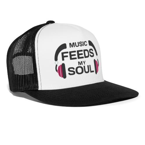 music feeds my soul - Trucker Cap