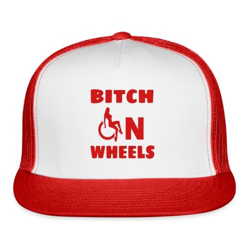 Bitch on wheels, wheelchair humor, roller fun - Trucker Cap