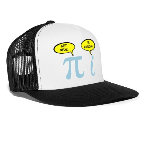 Get real Be rational - Trucker Cap