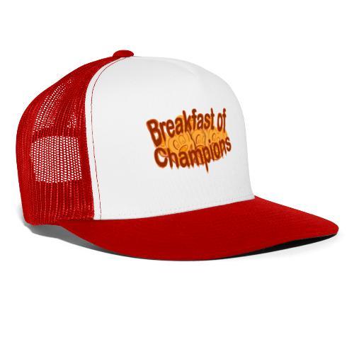 Breakfast of Champions - Trucker Cap