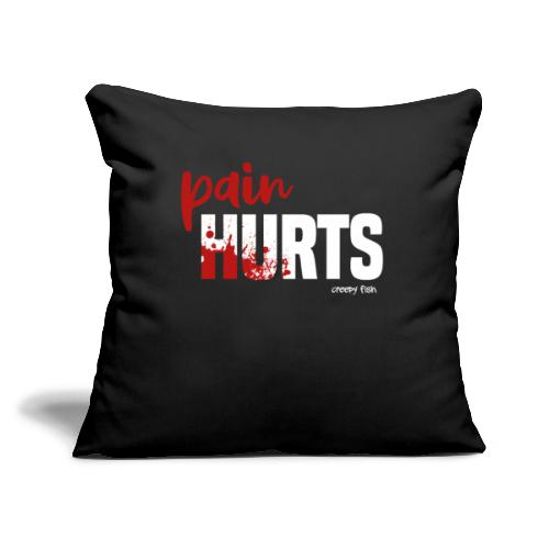 Pain Hurts - funny design for Halloween - Throw Pillow Cover