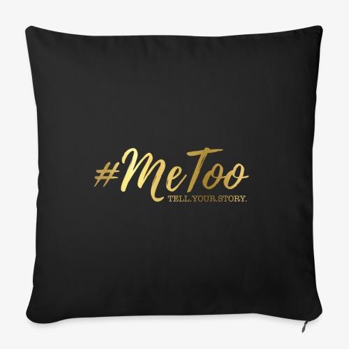 "#MeToo - Throw Pillow Cover 17.5"" x 17.5"""