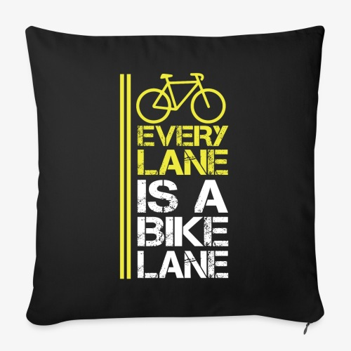 "Every lane is a bike lane - Throw Pillow Cover 17.5"" x 17.5"""