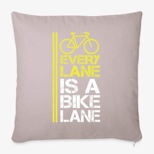 """Every lane is a bike lane - Throw Pillow Cover 17.5"""" x 17.5"""""""