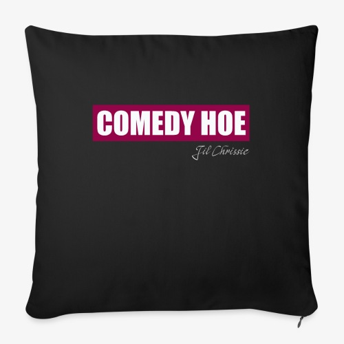 "Jil Chrissie's Comedy Hoe - Throw Pillow Cover 17.5"" x 17.5"""