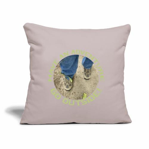 "Have an Adventure-Go Outside! - Throw Pillow Cover 17.5"" x 17.5"""