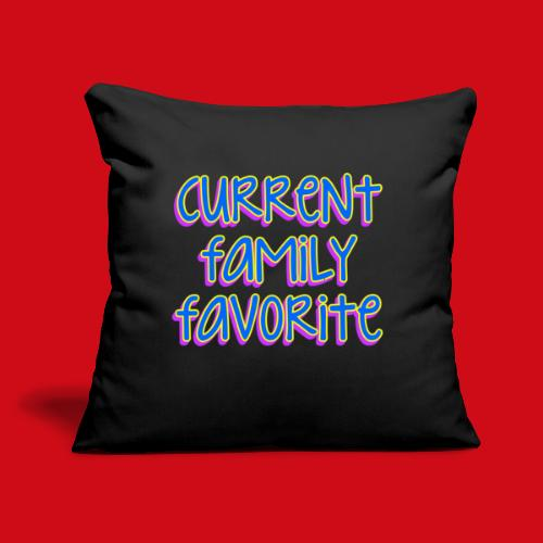 """Current Family Favorite - Throw Pillow Cover 17.5"""" x 17.5"""""""