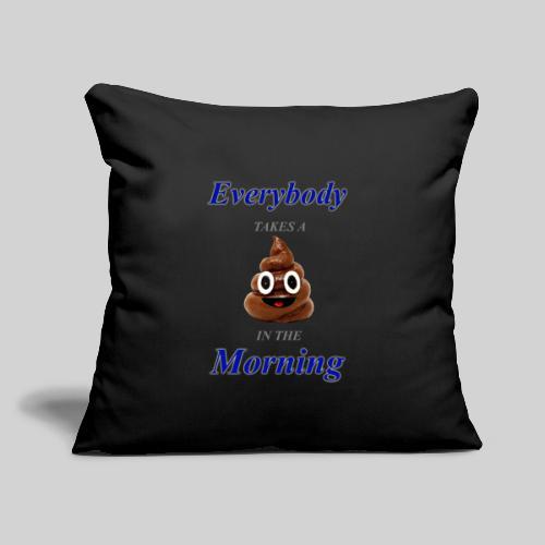 "Everybody Sh*ts Throw Pillow (Dark) - Throw Pillow Cover 18"" x 18"""
