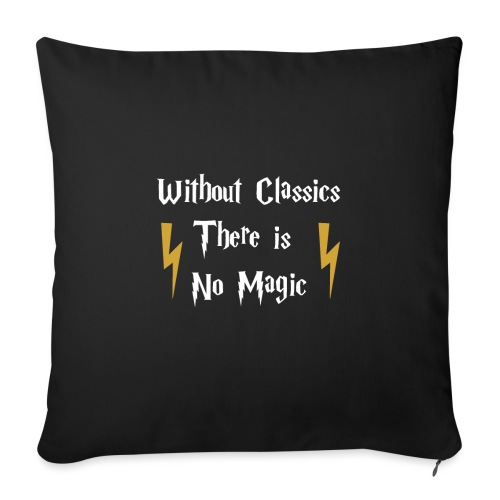 "Without Classics There is No Magic - Throw Pillow Cover 17.5"" x 17.5"""
