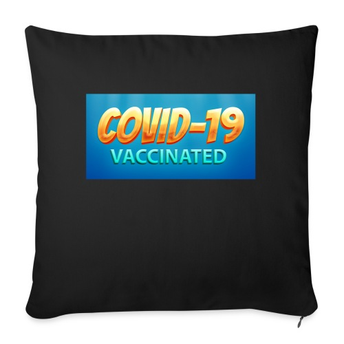 """COVID 19 Vaccinated - Throw Pillow Cover 17.5"""" x 17.5"""""""