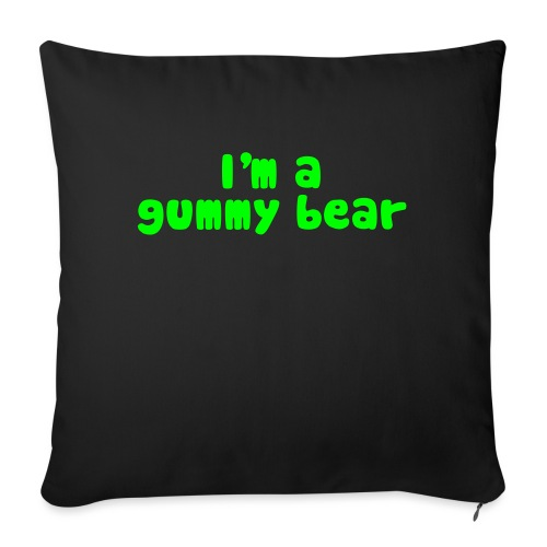 "I'm A Gummy Bear Lyrics - Throw Pillow Cover 17.5"" x 17.5"""