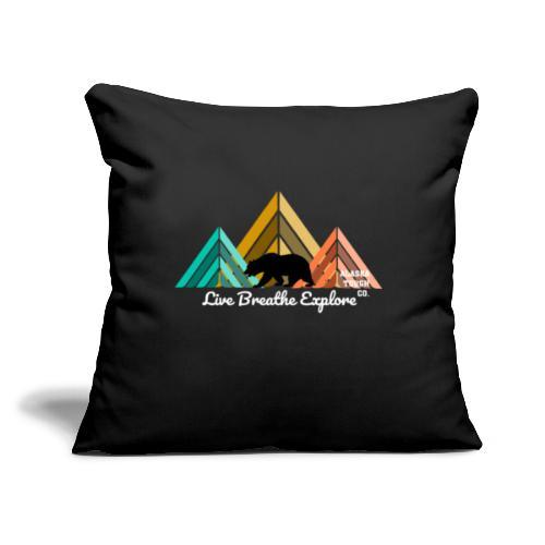 "Live Breathe Explore Bear - Throw Pillow Cover 17.5"" x 17.5"""