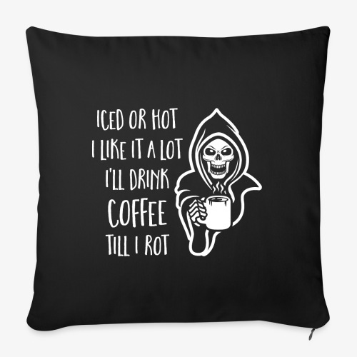 """I'll Drink Coffee Till I Rot - Throw Pillow Cover 18"""" x 18"""""""
