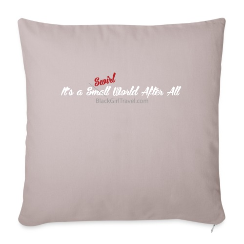 """Plain Small World png - Throw Pillow Cover 17.5"""" x 17.5"""""""