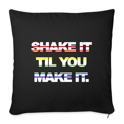 """shake It Til You Make It - Throw Pillow Cover 17.5"""" x 17.5"""""""