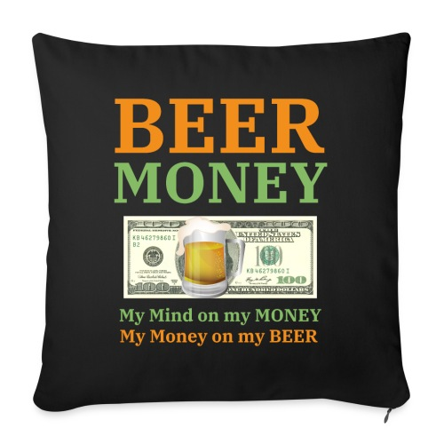 """BEER MONEY Lifestyle - $100 + Beer Mug - Throw Pillow Cover 17.5"""" x 17.5"""""""