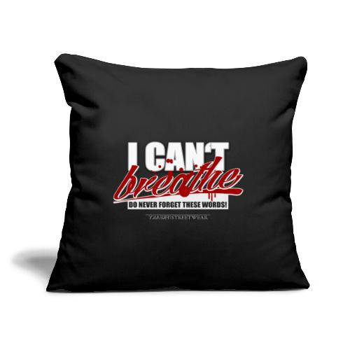 "i cant breathe - Throw Pillow Cover 17.5"" x 17.5"""