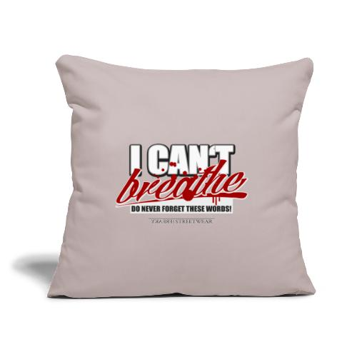 """i cant breathe - Throw Pillow Cover 17.5"""" x 17.5"""""""