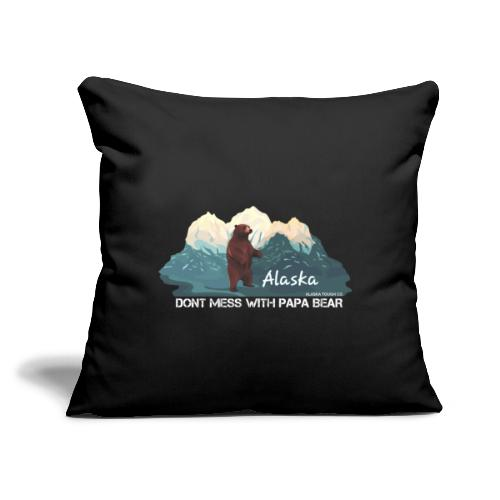 """Dont Mess with Papa Bear - Throw Pillow Cover 17.5"""" x 17.5"""""""