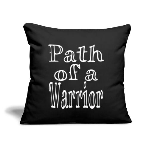 "Path of a Warrior - Throw Pillow Cover 18"" x 18"""