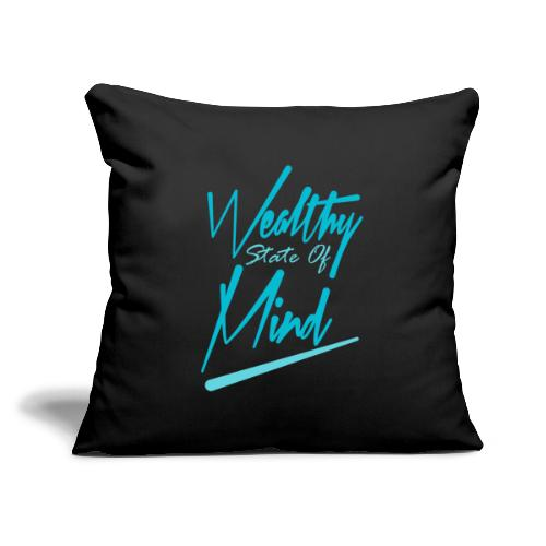 """Wealthy state of mind - Throw Pillow Cover 17.5"""" x 17.5"""""""