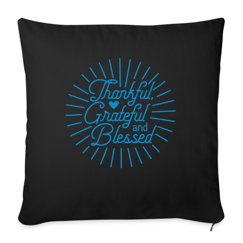 """Thankful, Grateful and Blessed Design - Throw Pillow Cover 17.5"""" x 17.5"""""""