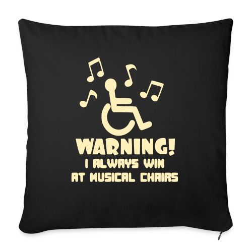 """Wheelchair users always win at musical chairs - Throw Pillow Cover 17.5"""" x 17.5"""""""