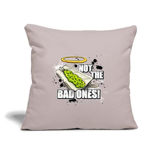 """not the bad ones - Throw Pillow Cover 17.5"""" x 17.5"""""""