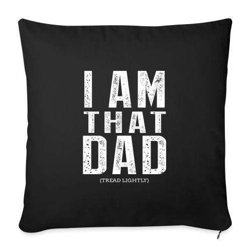 """I Am THAT DAD 