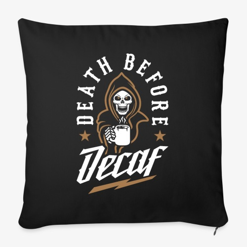 """Death Before Decaf - Throw Pillow Cover 18"""" x 18"""""""