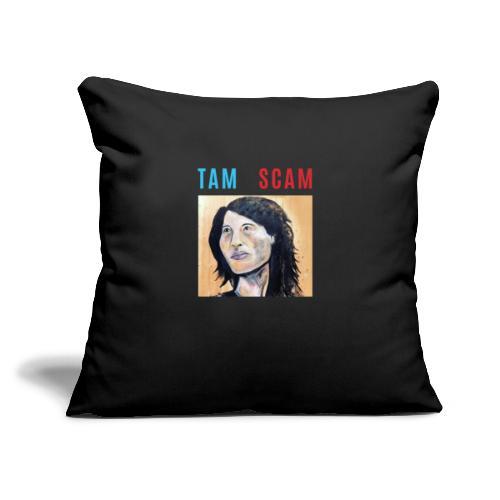 """TAM SCAM - Throw Pillow Cover 17.5"""" x 17.5"""""""