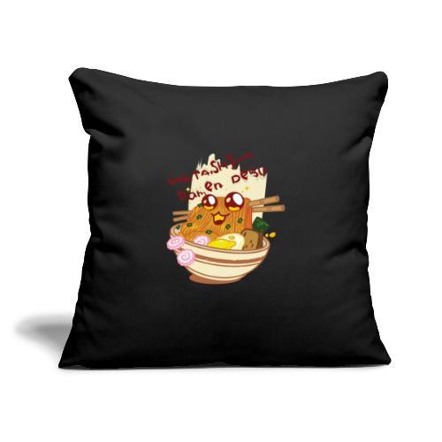 "Watashiwa Ramen Desu - Throw Pillow Cover 17.5"" x 17.5"""