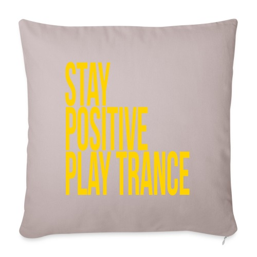 "Stay positive play trance - Throw Pillow Cover 17.5"" x 17.5"""