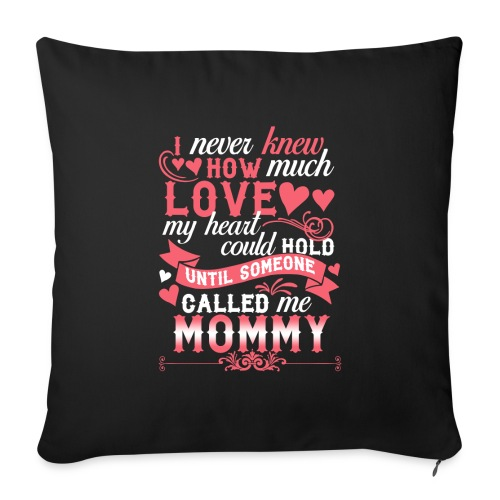"I Never Knew How Much Love My Heart Could Hold - Throw Pillow Cover 18"" x 18"""