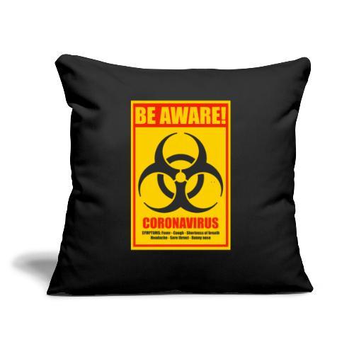 """Be aware! Coronavirus biohazard warning sign - Throw Pillow Cover 17.5"""" x 17.5"""""""