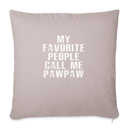 """My Favorite People Called me PawPaw - Throw Pillow Cover 17.5"""" x 17.5"""""""