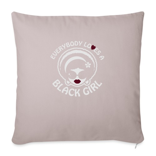 "Everybody Loves A Black Girl - Version 1 Reverse - Throw Pillow Cover 17.5"" x 17.5"""