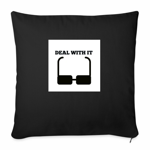 "Deal with it - Throw Pillow Cover 17.5"" x 17.5"""