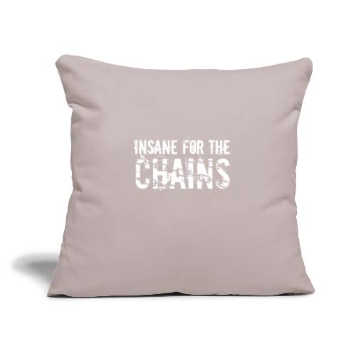 """Insane for the Chains White Print - Throw Pillow Cover 17.5"""" x 17.5"""""""