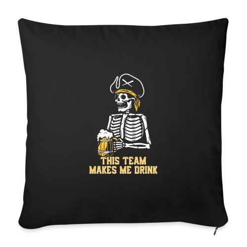 """This Team Makes Me Drink - Throw Pillow Cover 17.5"""" x 17.5"""""""
