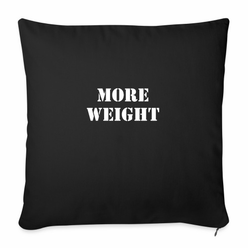 """""""More weight"""" Quote by Giles Corey in 1692. - Throw Pillow Cover 18"""" x 18"""""""