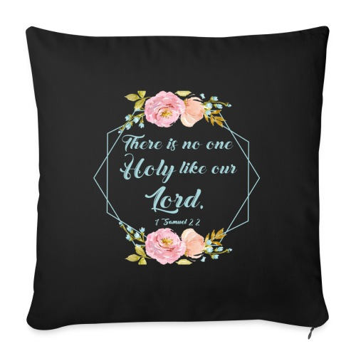 "1 Samuel 2:2 - Throw Pillow Cover 18"" x 18"""
