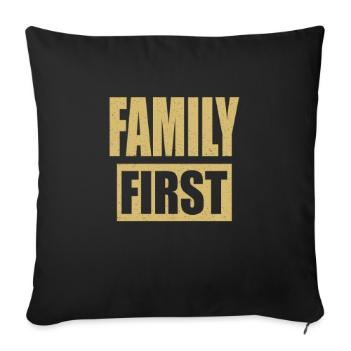"""Family First - Throw Pillow Cover 18"""" x 18"""""""